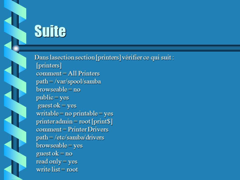 Suite Dans lasection section [printers] vérifier ce qui suit :